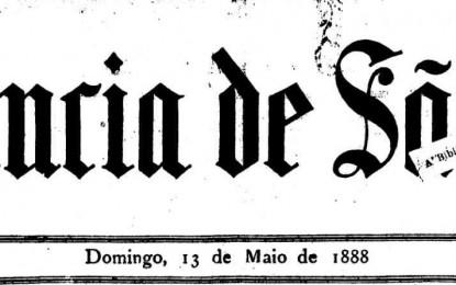 Abolição da Escravatura foi pouco referida nos jornais de 13 de maio de 1888