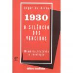 """""""1930 - O Silêncio dos Vencidos (1981)""""-  de Edgard De Decca (Brasiliense) - Um exemplo da historiografia paulista exageradamente antivarguista. No entanto, descortinou as alternativas revolucionárias nos anos 20 e 30 e mostrou como as desastradas atitudes do Partido Comunista puseram a perder o movimento operário no Brasil. Edgar Salvadori de Decca, pesquisador Nivel 1A do CNPq, concluiu o doutorado em História Social pela Universidade de São Paulo em 1979. Atualmente é professor Titular da Universidade Estadual de Campinas e Pró-Reitor de Graduação no período de 2005 a 2009."""
