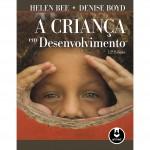 """""""A Criança em Desenvolvimento"""" (2011)- Helen Bee/Denise Boyd. Edição nova e atualizada, com novos tópicos e um projeto gráfico que facilita a aprendizagem, de um livro mundialmente consagrado na área da psicologia do desenvolvimento. Utiliza uma estrutura organizada conforme as diversas aquisições desenvolvimentais (desenvolvimento cognitivo, da linguagem, perceptual, entre outros). Helen Bee (1939),  psicóloga estadunidense, autora de vários livros sobre desenvolvimento humano. Denise Boyd , psicóloga."""