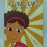"""""""A agenda de Carol"""" (  )- Inês Stanisiere. Um livro-agenda com dicas para pré-adolescentes sobre menstruação, beijo, mudanças no corpo, relação com os pais, com as amigas... o dia-a-dia de uma menina comum, de 11 anos que adora escrever tudo o que passa pela cabeça!Da mesma autora de de """"Menina para menina"""" e """"Girl, a revista da luma"""". Inês Stanisiere é roteirista de TV e autora literária. Formatou diversos programas para o Canal Futrura,  Record , SBT e GNT."""