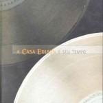 A Casa Edison e Seu Tempo (....)- Humberto M. Franceschi. Livro do fonógrafo e pesquisador Humberto Franceschi sobre a trajetória da primeira companhia de discos do país - ativa de 1902 a 1932 - e de seu fundador, o imigrante tcheco Fred Finger. A obra inclui cinco CDs de imagem com diversos documentos do acervo da Casa Edison e quatro CDs de música.