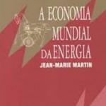 """""""A economia mundial da energia (   )- Jeran-Marie Martin.  Escrito por um dos principais especialistas europeus em assuntos relacionados à questão da energia, o livro faz um balanço da situação energética mundial. Martin privilegia os aspectos técnicos e econômicos, apontando as perspectivas atuais, sem deixar de analisar os problemas ambientais e o futuro da energia nuclear."""
