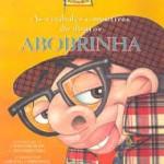 """""""As verdades e mentiras do doutor abobrinha"""" (1998)-  Ana Maria Caira. Todos sabem que o Dr. Abobrinha é um grande vilão, mas aqui ele chega a ser ridículo, já que pretende derrubar o Castelo Rá-Tim-Bum e construir no lugar um prédio de cem andares. Sem comentários.."""