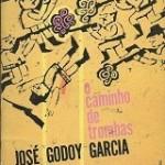 """""""O caminho das trombas"""" (1966)- José Godoy Garcia.  O romance se passa no início dos anos 1950 e aborda o universo político e social que antecedeu à guerrilha de Trombas e Formoso, no Estado de Goiás, um dos poucos (e pouco conhecidos) episódios da história brasileira em que os camponeses entraram em conflito com donos da terra — e venceram. O sucesso durou pouco tempo, é verdade. A luta armada durou seis anos e o triunfo veio em 1958. Seis anos depois, o golpe militar colocaria tudo a perder. José Godoy Garcia ( Jataí (GO), 3 de junho de 1918 - Brasília, 20 de junho de 2001),advogado e escritor. Depois de formado em direito em 1948. Transferiu-se para Brasília em 1957. Marxista convicto, militou no Partido Comunista Brasileiro de 1945 a 1957, durante 12 anos, principalmente com trabalhos advocatícios e de gestão de finanças do partido. Detentor do Prêmio Bolsa de Publicações Hugo de Carvalho Ramos, da Prefeitura Municipal de Goiânia, pelo livro Rio do Sono."""