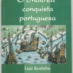 """""""O Índio e a Conquista Portuguesa"""" (2004)- Luiz Koshiba.Num texto polêmico, Luiz Koshiba examina o embate entre a cultura indígena e a européia e propõe uma categoria de análise mais adequada para o estudo das sociedades tribais.Com uma argumentação envolvente, o autor demonstra como os colonizadores portugueses acabaram por submeter guerreiros tupis-guaranis, transformando-os em trabalhadores."""