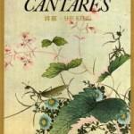 """""""O Livro dos Cantares"""" (   )- She Keng. Os leitores de língua portuguesa poderão finalmente apreciar um dos livros mais antigos e famosos da China e mesmo de todas as civilizações: o Livro dos Cantares. Cobrem as poesias do Cancioneiro chinês mais de um milénio (1700 - 600 a.C.). Não são produções artísticas dum só autor; inspiraram-se no variado convívio humano dos séculos e dos povos que cedo formaram a gigantesca e sólida Pátria da China. Mais que obras de arte, as Canções são instantâneos da vida individual , familiar, religiosa, social e política dos Chineses, apanhados ao natural, formando , no conjunto, uma imagem impressionante de humanismo e civilização, capaz de inspirar e animar a qualquer povo irmão e a qualquer pessoa responsável."""