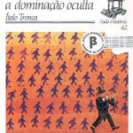 """""""Revolução de 1930 a dominação oculta"""" (  ) - Ítalo Tronca. Até 1930, a política brasileira tinha seus rumos traçados por dois grupos econômicos; os cafeicultores paulistas e os pecuaristas mineiros, que se revezavam no poder. Era a chamada política do """"café com leite"""", típica de um país eminentemente agrário e incapaz de atender as aspirações de uma emergente classe média urbana que também queria sua parte neste café da manhã. Com Getúlio Vargas, a Revolução de 1930 veio se apoiar nessa classe média e promoveu uma ruptura definitiva na História do Brasil - acabou com a aliança do """"café com leite"""" deu as bases para a industrialização e assim trouxe o país para o século 20. Italo Arnaldo Tronca foi jornalista nos anos 60, trabalhando em jornais como Folha da Tarde, Última Hora, Jornal da Tarde e revista Veja. É autor, junto com Bernardo Kucinski, do livro Pau-de-arara, a violência militar no Brasil, que é uma das primeiras denúncias no exterior sobre a existência das torturas nos porões da ditadura militar. Professor livre-docente do Departamento de História da UNICAMP. Publicou """"As Máscaras do Medo: lepra e aids"""", um livro que, segundo o próprio autor, """"pertence a um gênero bastardo, filho de uma união profana entre história e poesia""""."""