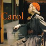 """""""Carol"""" (2006)- Patricia Highsmith.  Therese Believet vê Carol Aird pela primeira vez em uma loja de departamentos de Nova York, onde trabalha como vendedora. Carol está escolhendo um presente de Natal para a filha e resplandece numa aura de perfeita elegância. A vida suburbana de Carol é tão imbecilizante quanto o emprego de Therese, e ambas partem para uma jornada de erotismo e amor. Se esse caminho será sem volta só lendo o livro para descobrir. Patricia Highsmith (Fort Worth, Texas, 19 de Janeiro de 1921 - Locarno, Suíça, 4 de Fevereiro de 1995), escritora norte-americana famosa pelos seus thrillers criminais psicológicos. Iniciou a carreira na década de 1940, escrevendo roteiros para histórias quadrinhos para editora Nedor, sobretudo as do super-herói Black Terror. Tornou-se mundialmente famosa por """"Strangers on a Train"""", que teve já várias adaptações para cinema, sendo a mais famosa dirigida por Alfred Hitchcock em 1951, e pela série Ripliad com a personagem Thomas Ripley. Escreveu também muitas histórias curtas, frequentemente macabras, satíricas ou tingidas de humor negro."""