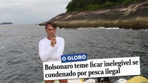 BOLSONARO PESCA ILEGAL
