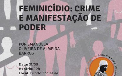 Cursinho Popular Carolina de Jesus promove debate sobre o feminicídio nesta sexta 31/05 em Campina do Monte Alegre